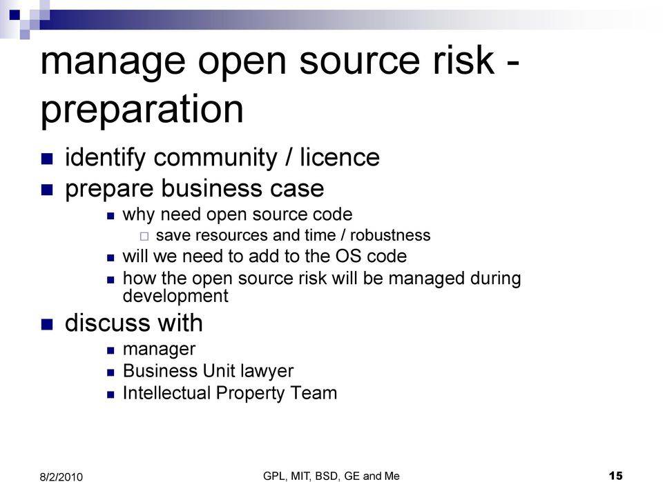add to the OS code how the open source risk will be managed during development