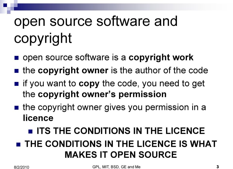 owner s permission the copyright owner gives you permission in a licence ITS THE CONDITIONS