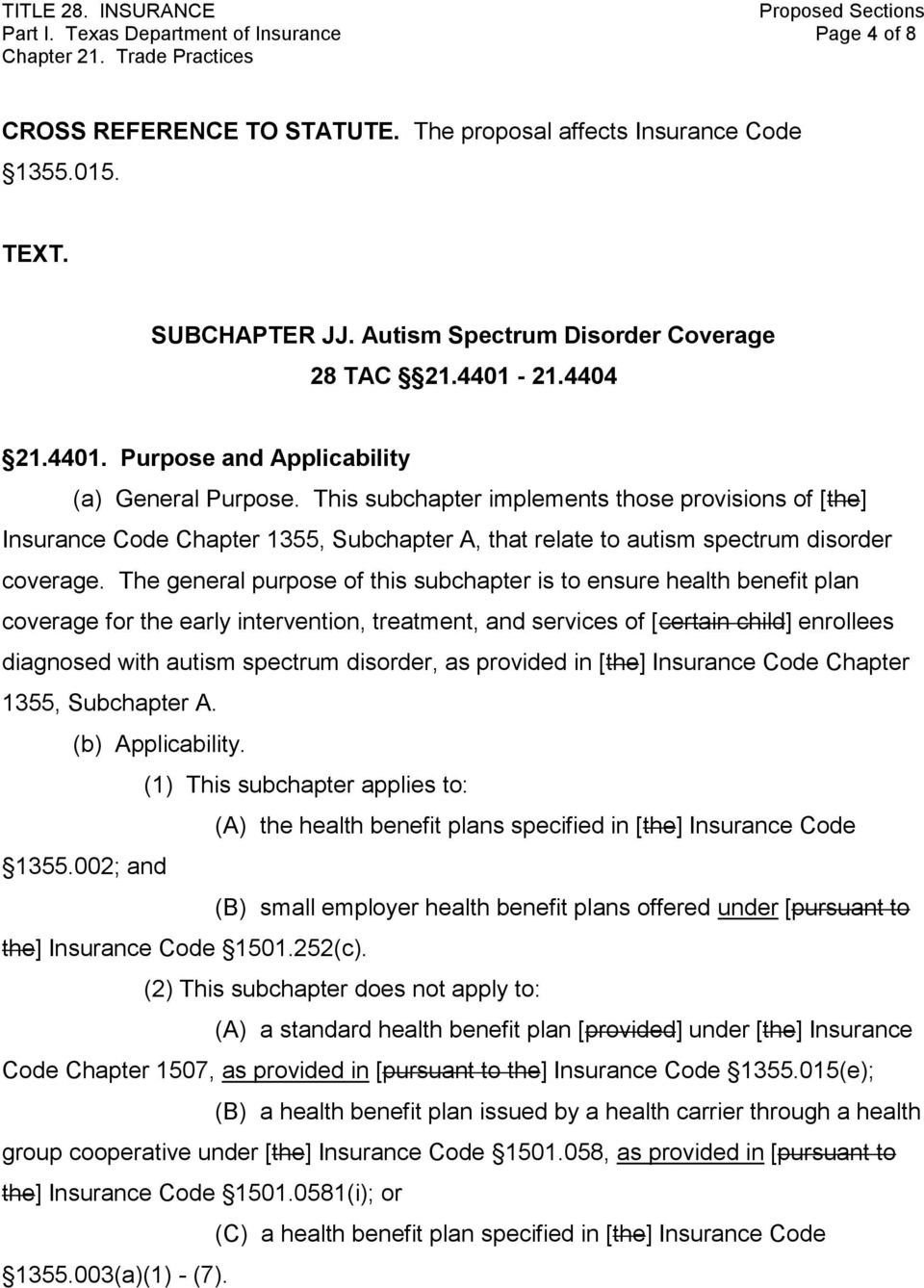 This subchapter implements those provisions of [the] Insurance Code Chapter 1355, Subchapter A, that relate to autism spectrum disorder coverage.