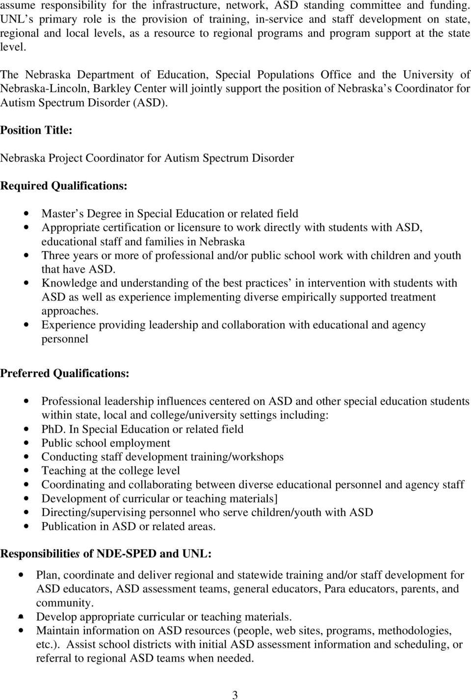 The Nebraska Department of Education, Special Populations Office and the University of Nebraska-Lincoln, Barkley Center will jointly support the position of Nebraska s Coordinator for Autism Spectrum