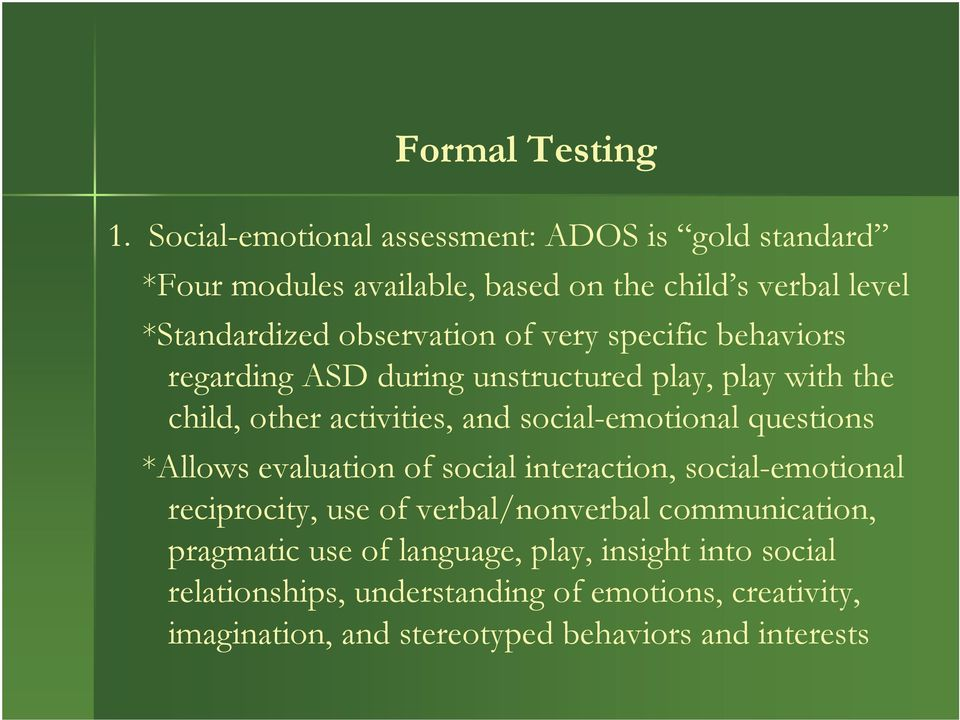 very specific behaviors regarding ASD during unstructured play, play with the child, other activities, and social-emotional questions