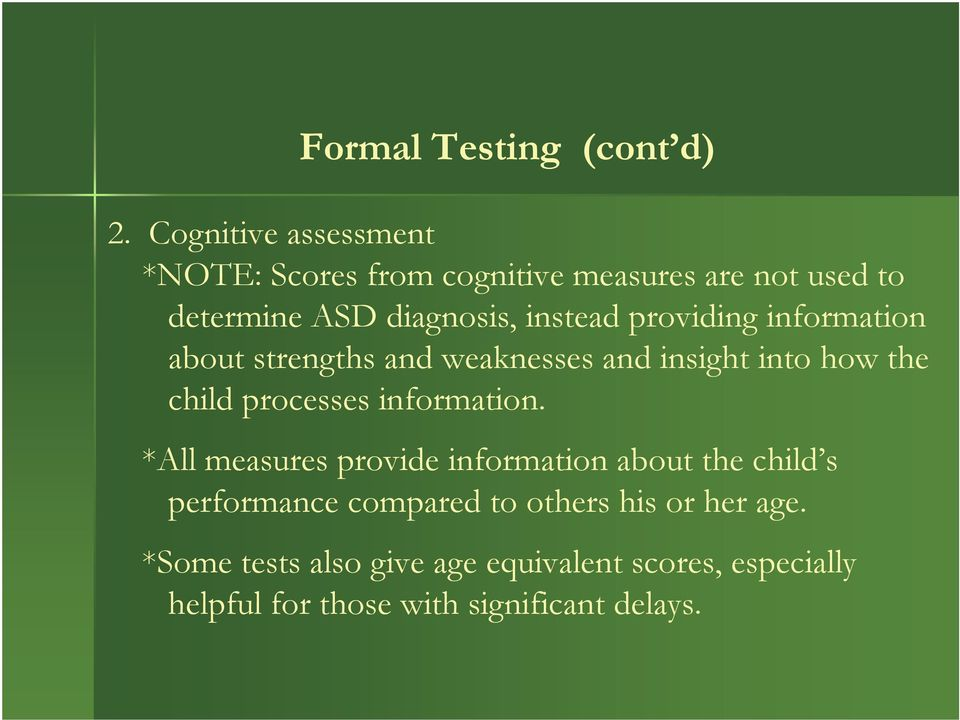 providing information about strengths and weaknesses and insight into how the child processes information.