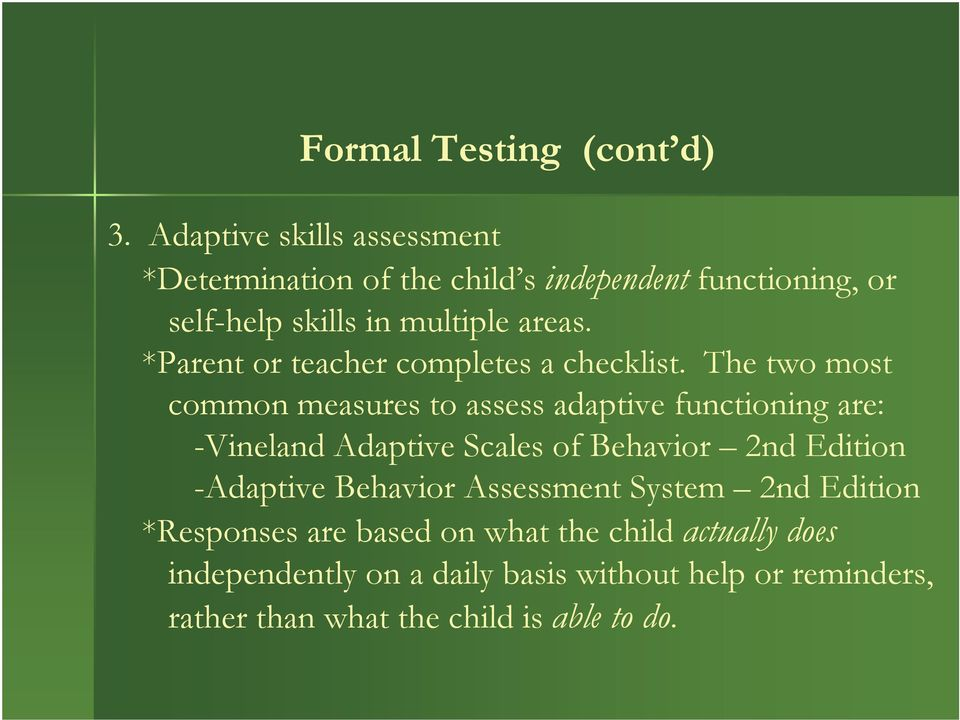 *Parent or teacher completes a checklist.