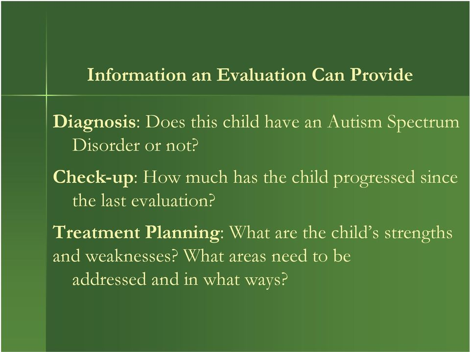 Check-up: How much has the child progressed since the last evaluation?