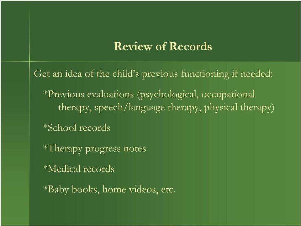 therapy, speech/language therapy, physical therapy) *School
