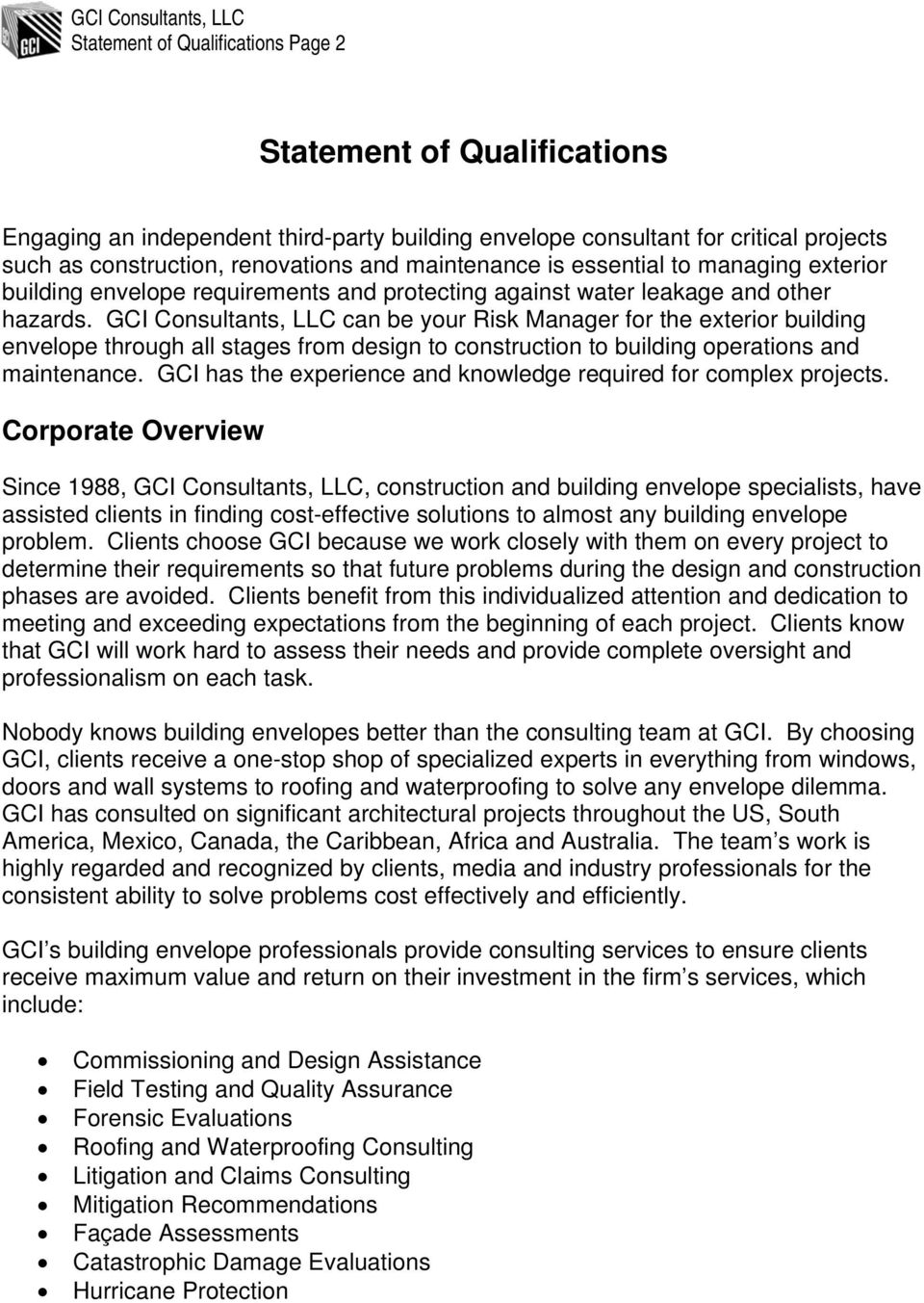 GCI Consultants, LLC can be your Risk Manager for the exterior building envelope through all stages from design to construction to building operations and maintenance.