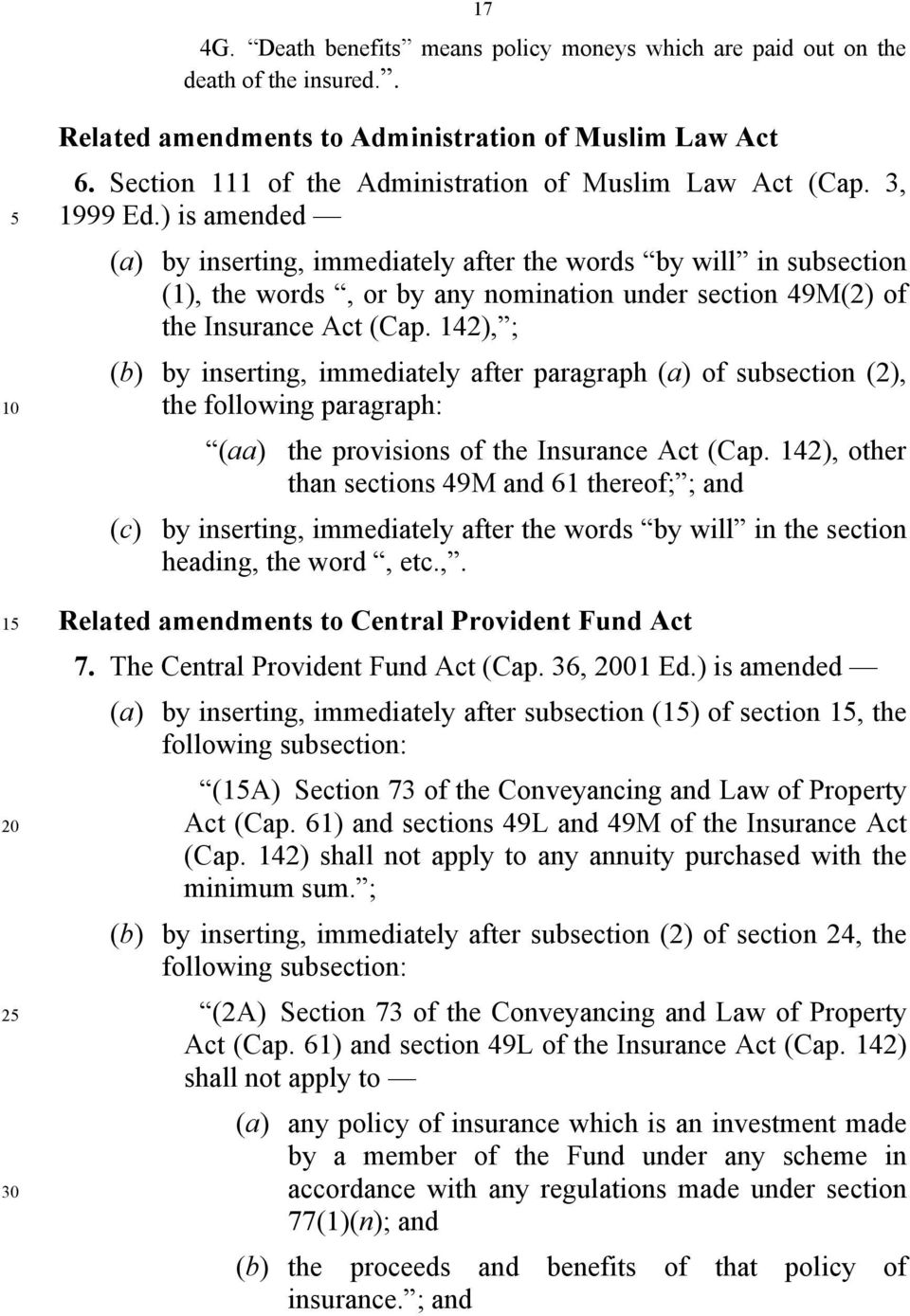) is amended (a) by inserting, immediately after the words by will in subsection (1), the words, or by any nomination under section 49M(2) of the Insurance Act (Cap.