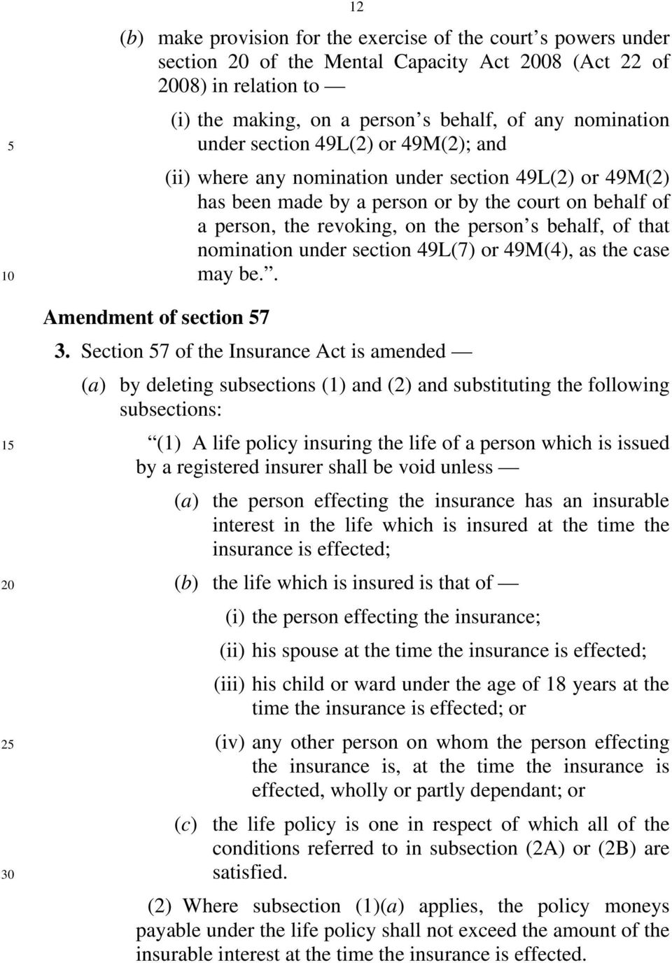 nomination under section 49L(7) or 49M(4), as the case may be.. Amendment of section 57 3.