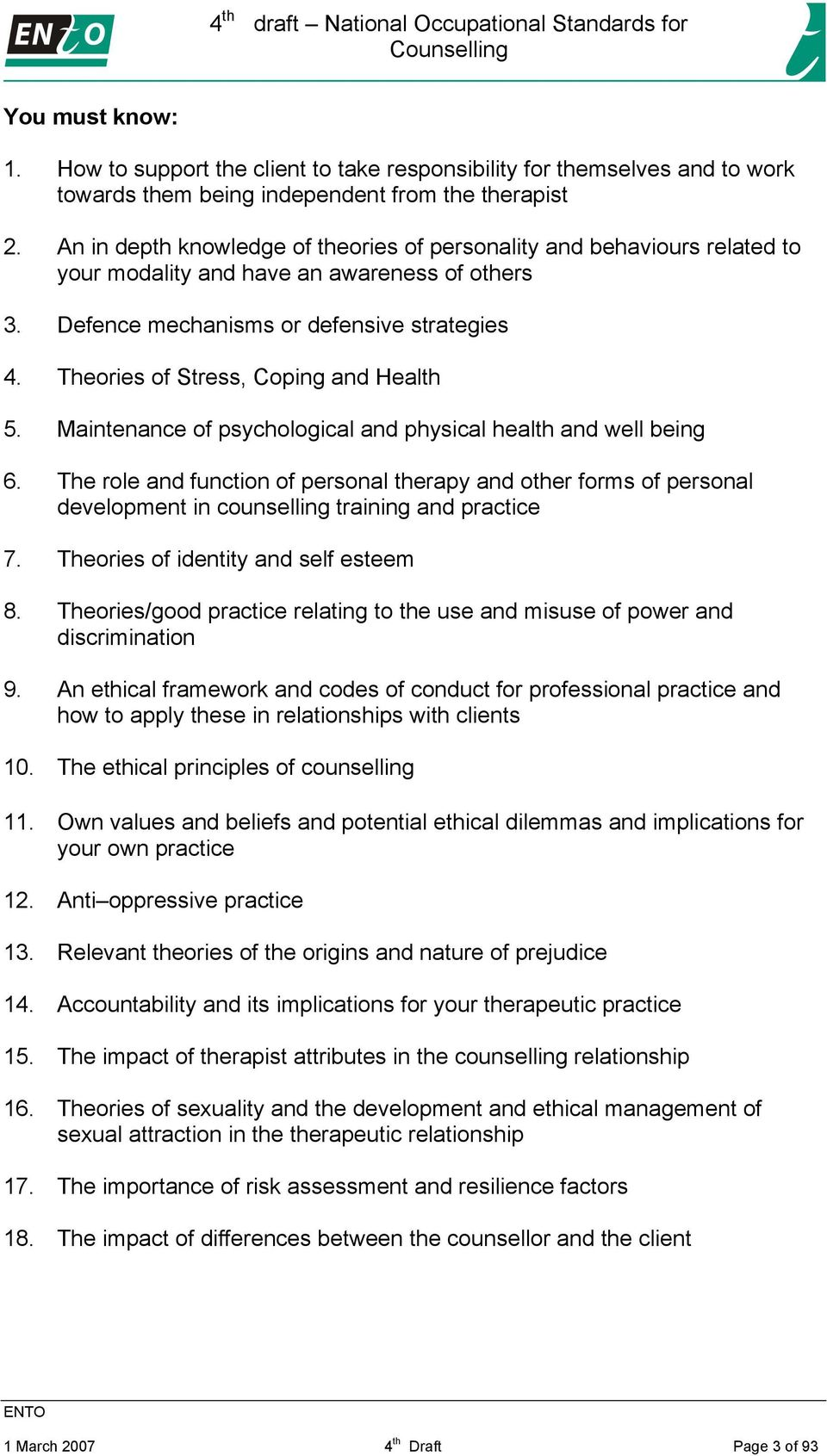 Theories of Stress, Coping and Health 5. Maintenance of psychological and physical health and well being 6.