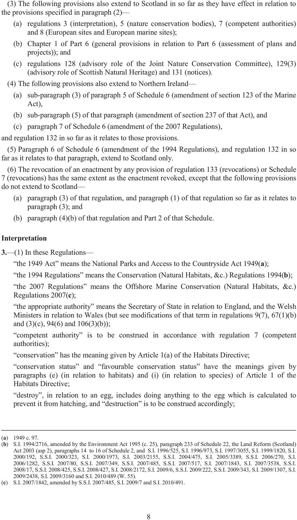 regulations 128 (advisory role of the Joint Nature Conservation Committee), 129(3) (advisory role of Scottish Natural Heritage) and 131 (notices).