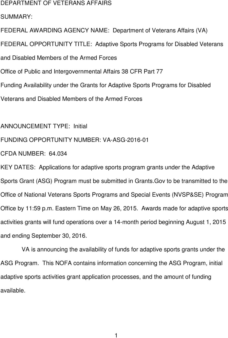 of the Armed Forces ANNOUNCEMENT TYPE: Initial FUNDING OPPORTUNITY NUMBER: VA-ASG-2016-01 CFDA NUMBER: 64.