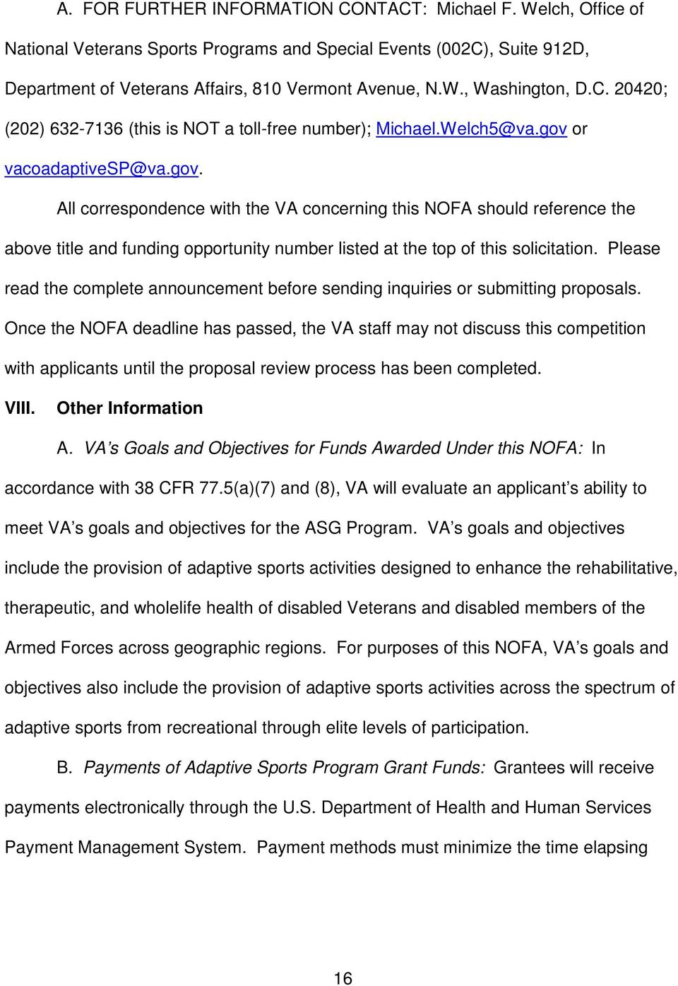 or vacoadaptivesp@va.gov. All correspondence with the VA concerning this NOFA should reference the above title and funding opportunity number listed at the top of this solicitation.