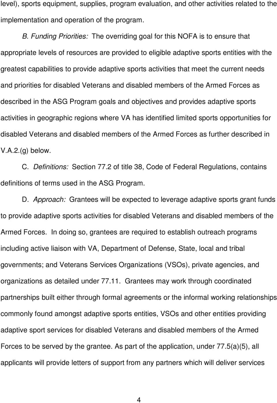 adaptive sports activities that meet the current needs and priorities for disabled Veterans and disabled members of the Armed Forces as described in the ASG Program goals and objectives and provides