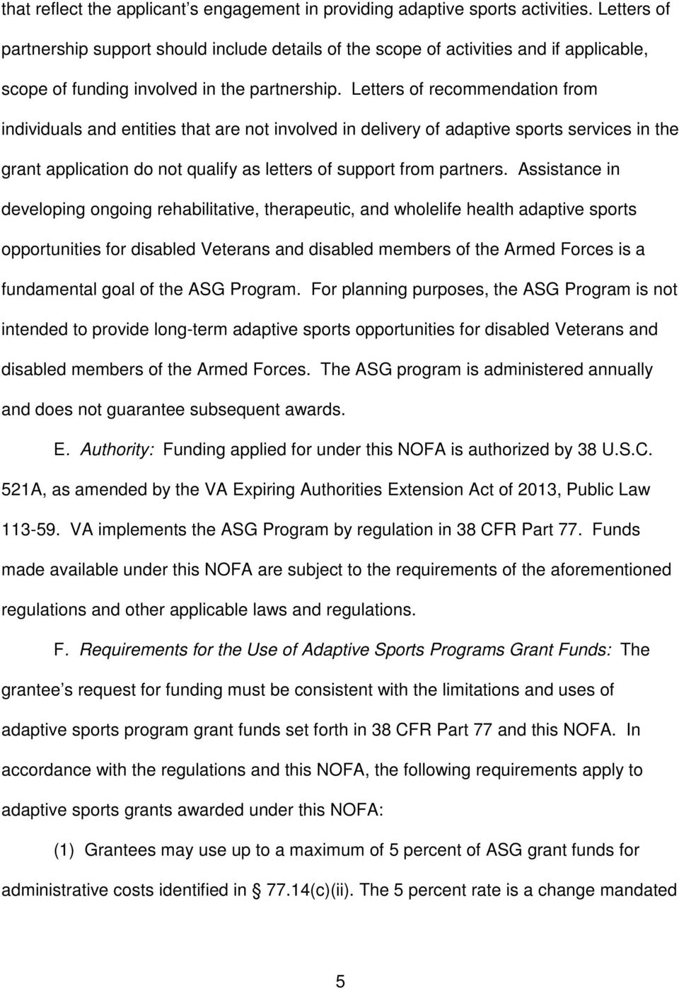 Letters of recommendation from individuals and entities that are not involved in delivery of adaptive sports services in the grant application do not qualify as letters of support from partners.