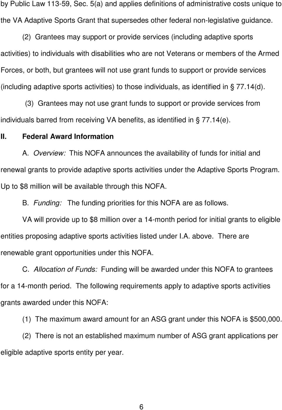 not use grant funds to support or provide services (including adaptive sports activities) to those individuals, as identified in 77.14(d).