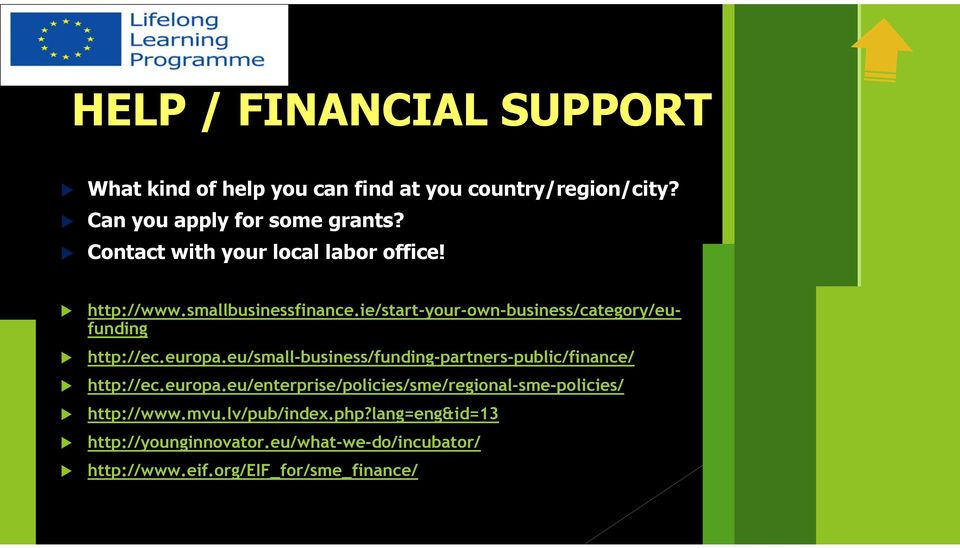 ie/start-your-own-business/category/eufunding http://ec.europa.eu/small-business/funding-partners-public/finance/ http://ec.