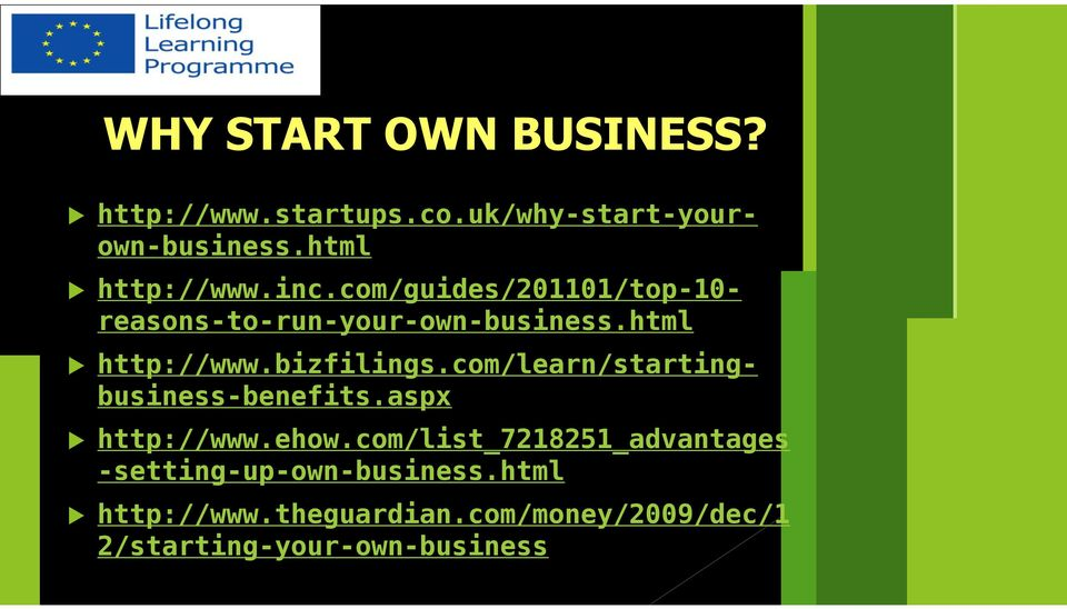 com/learn/startingbusiness-benefits.aspx http://www.ehow.