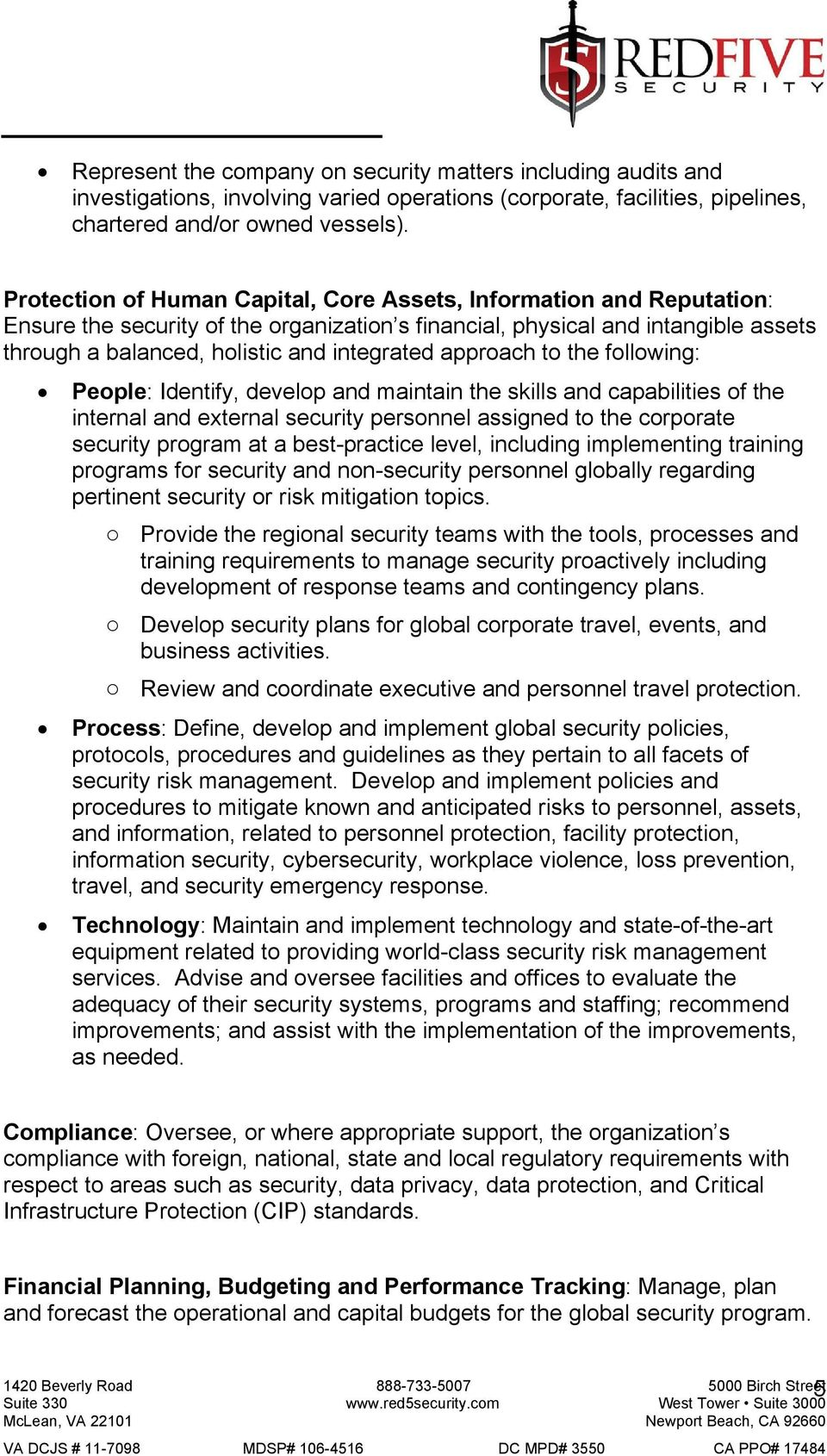 approach to the following: People: Identify, develop and maintain the skills and capabilities of the internal and external security personnel assigned to the corporate security program at a best