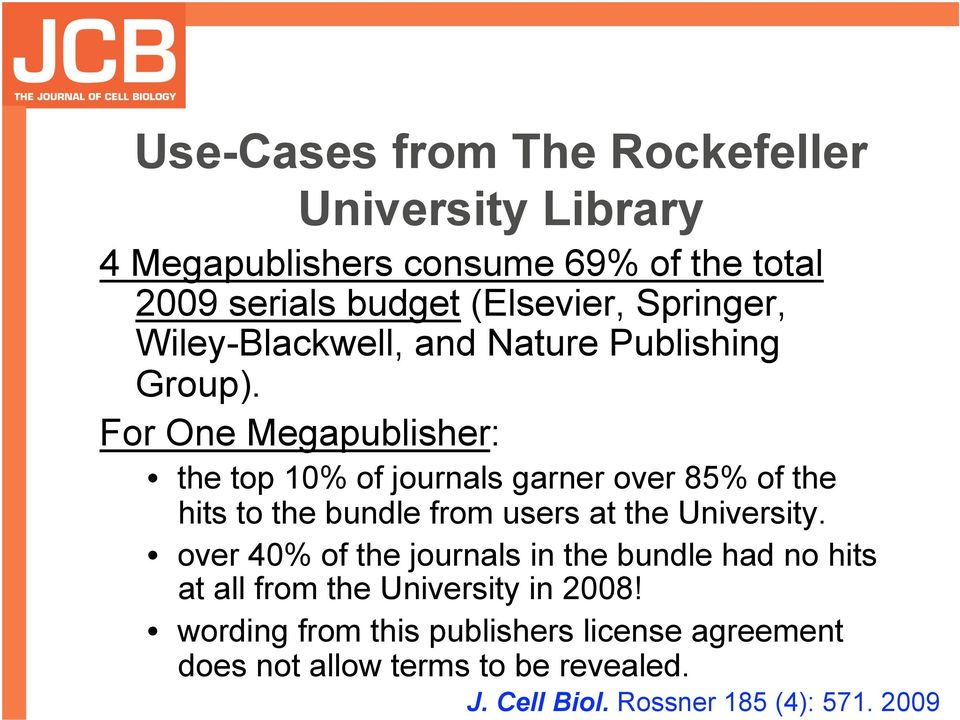 For One Megapublisher: the top 10% of journals garner over 85% of the hits to the bundle from users at the University.