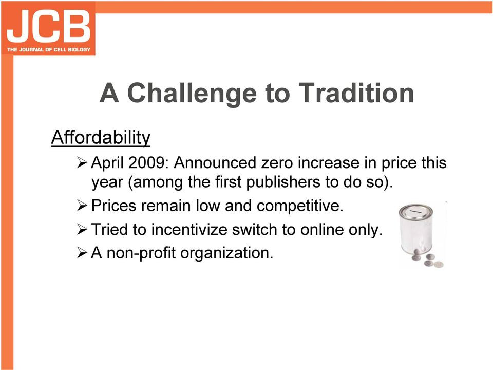 publishers to do so). Prices remain low and competitive.
