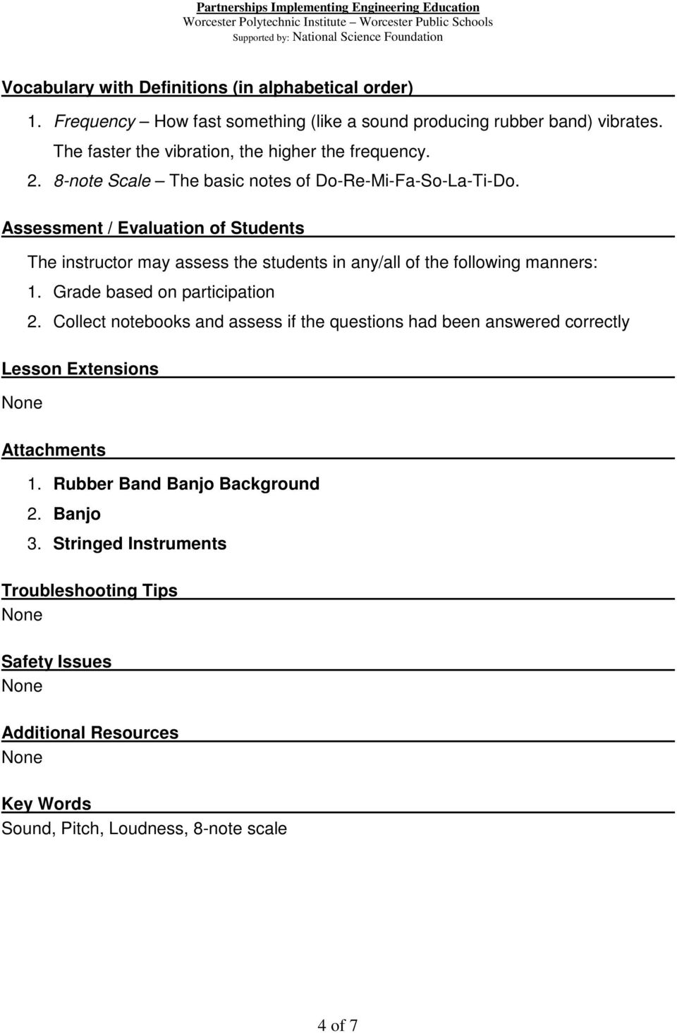 Assessment / Evaluation of Students The instructor may assess the students in any/all of the following manners: 1. Grade based on participation 2.