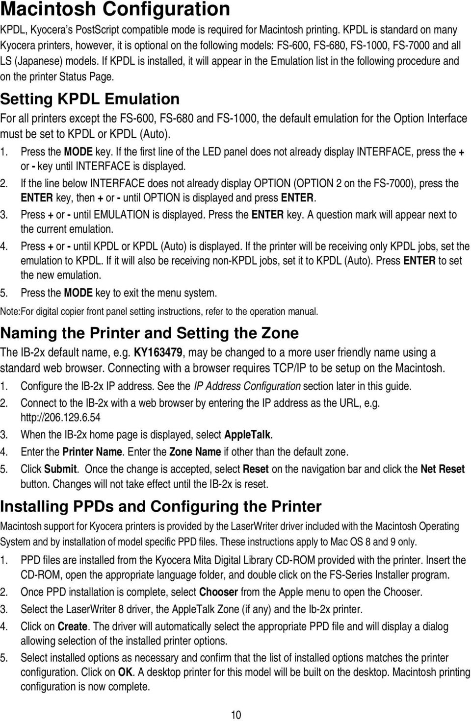 If KPDL is installed, it will appear in the Emulation list in the following procedure and on the printer Status Page.