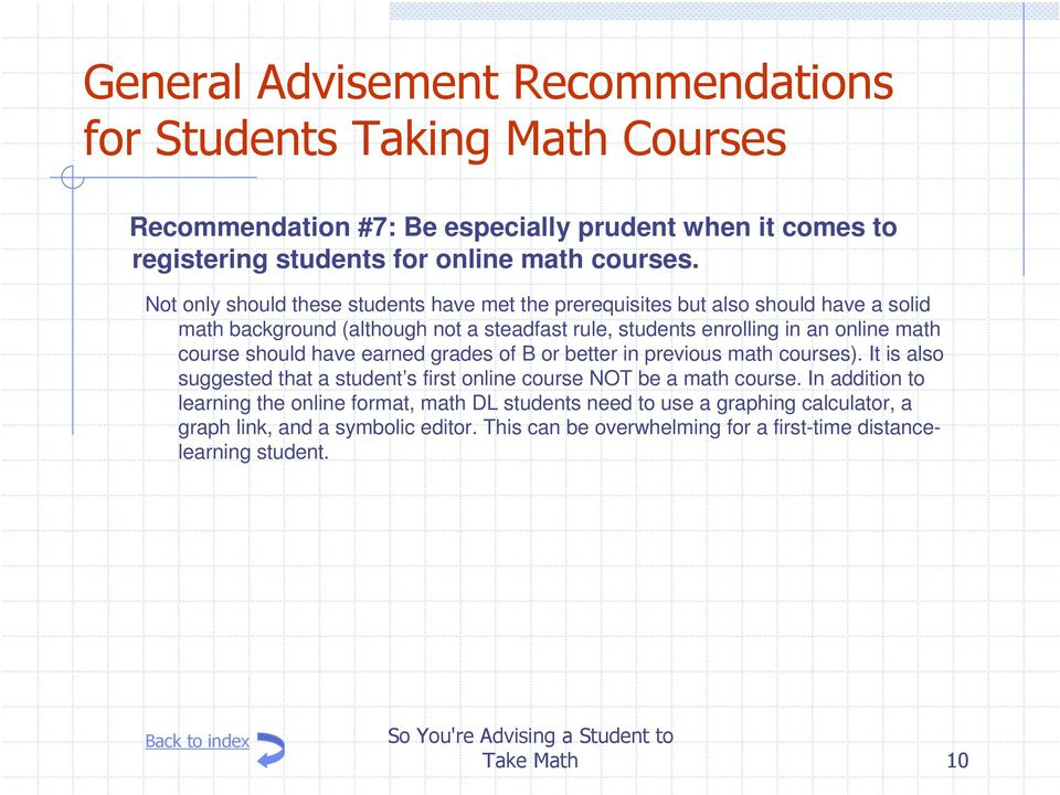 online math course should have earned grades of B or better in previous math courses).