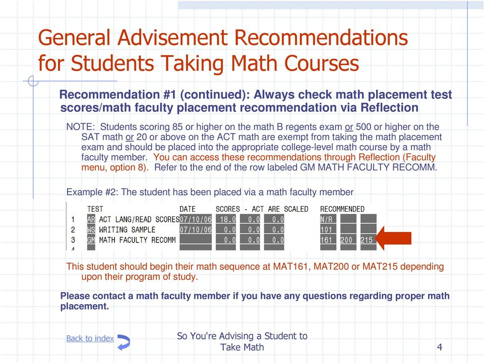 You can access these recommendations through Reflection (Faculty menu, option 8). Refer to the end of the row labeled GM MATH FACULTY RECOMM.