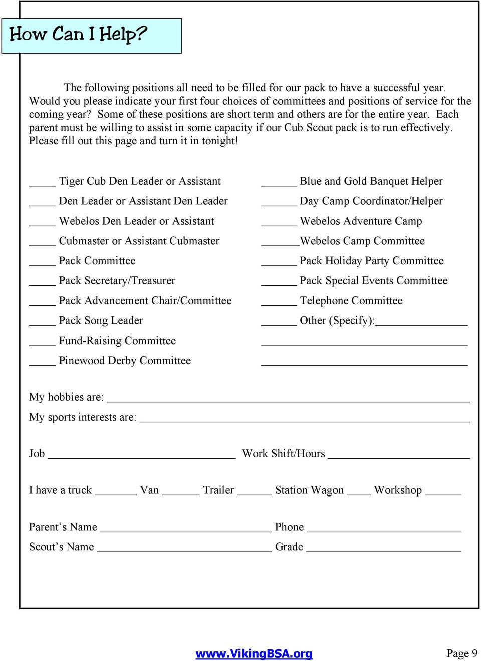 Each parent must be willing to assist in some capacity if our Cub Scout pack is to run effectively. Please fill out this page and turn it in tonight!