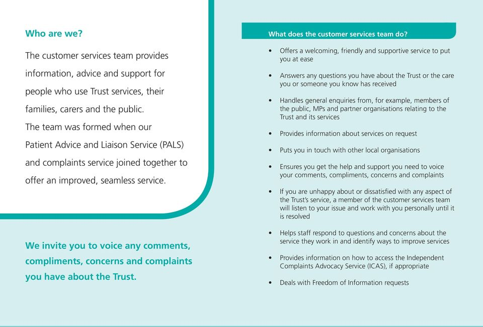 We invite you to voice any comments, compliments, concerns and complaints you have about the Trust. What does the customer services team do?