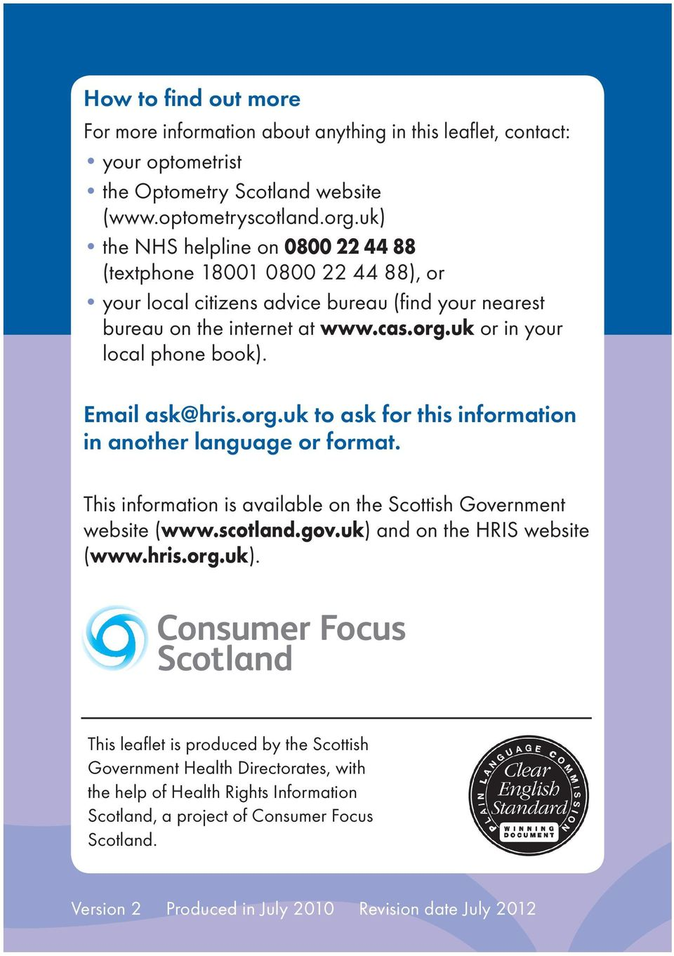 Email ask@hris.org.uk to ask for this information in another language or format. This information is available on the Scottish Government website (www.scotland.gov.uk) and on the HRIS website (www.