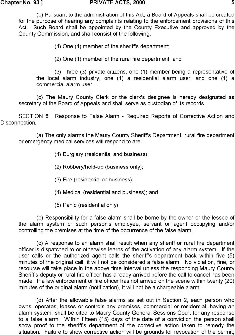 Act. Such Board shall be appointed by the County Executive and approved by the County Commission, and shall consist of the following: (1) One (1) member of the sheriff's department; (2) One (1)