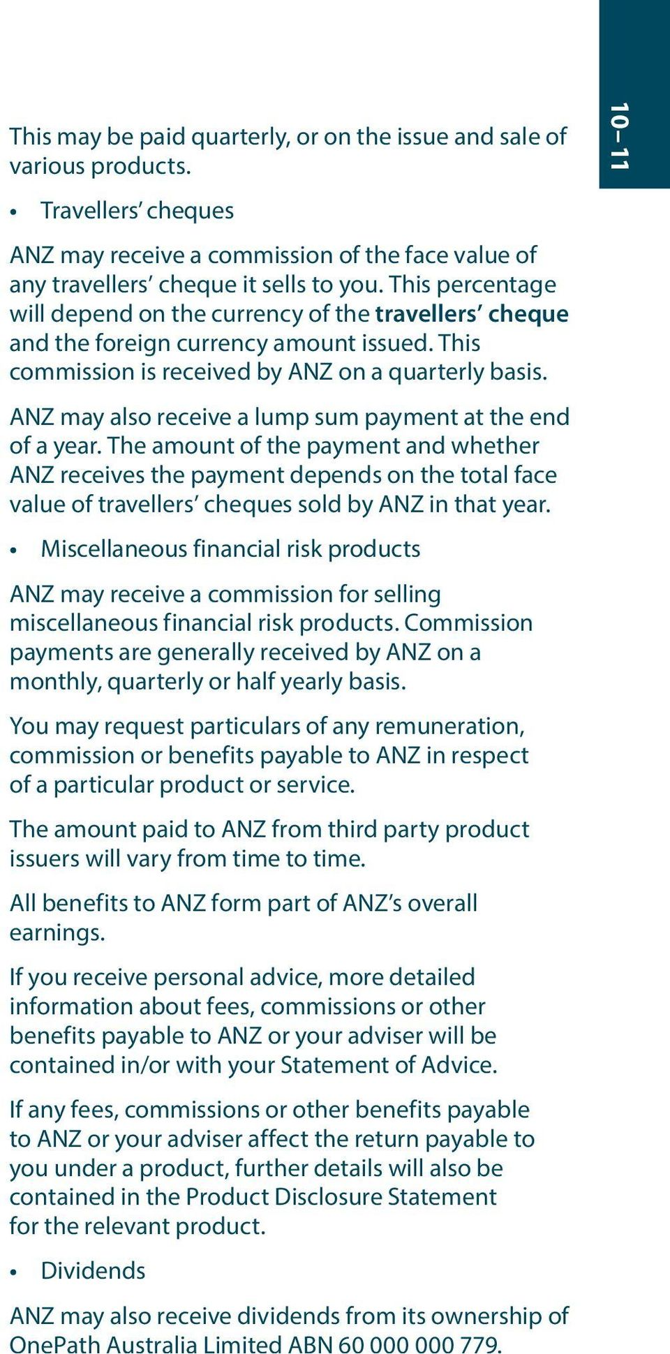 ANZ may also receive a lump sum payment at the end of a year.
