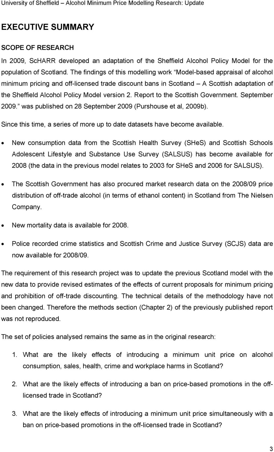 version 2. Report to the Scottish Government. September 2009. was published on 28 September 2009 (Purshouse et al, 2009b). Since this time, a series of more up to date datasets have become available.