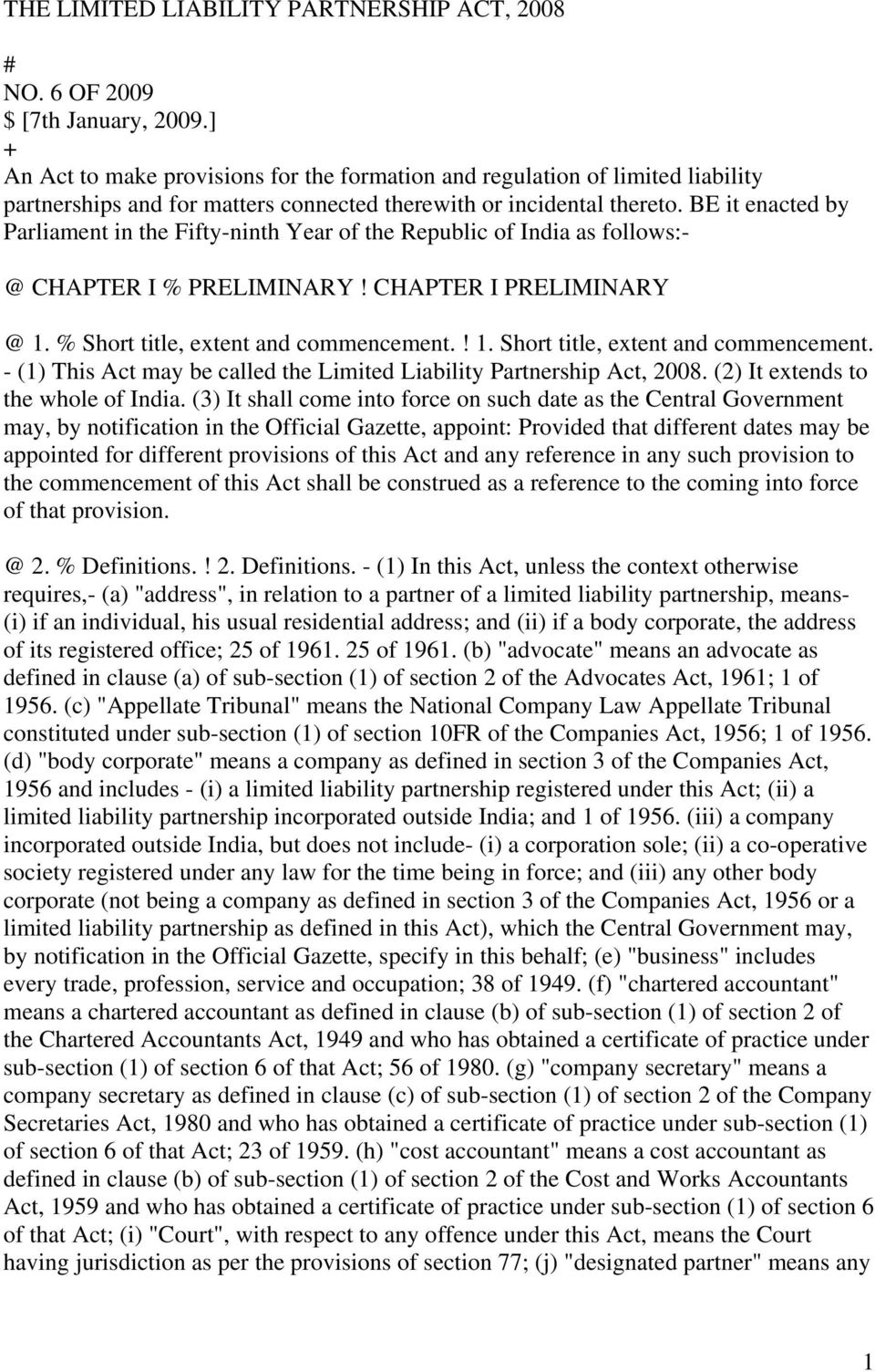 BE it enacted by Parliament in the Fifty-ninth Year of the Republic of India as follows:- @ CHAPTER I % PRELIMINARY! CHAPTER I PRELIMINARY @ 1. % Short title, extent and commencement.