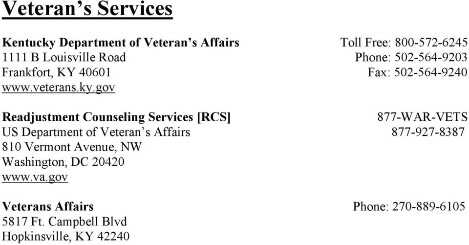 gov Readjustment Counseling Services [RCS] 877-WAR-VETS US Department of Veteran s Affairs