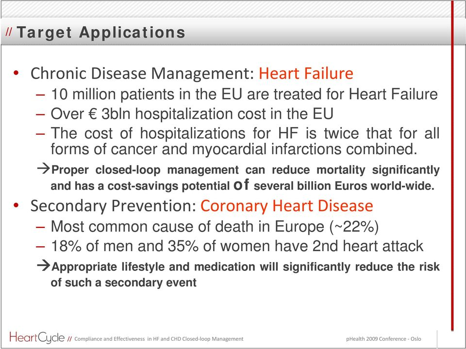 Proper closed-loop management can reduce mortality significantly and has a cost-savings potential of several billion Euros world-wide.