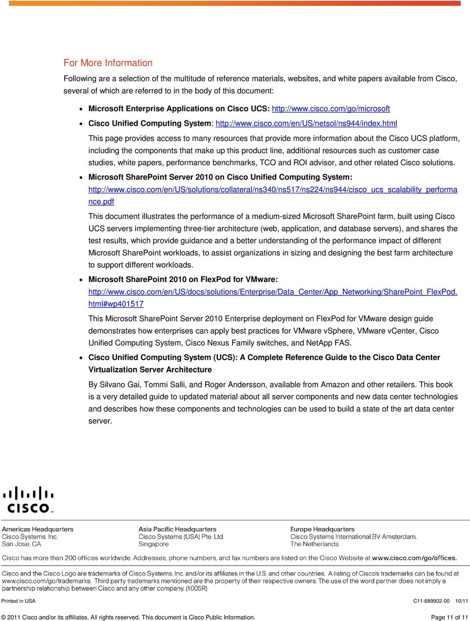 html This page provides access to many resources that provide more information about the Cisco UCS platform, including the components that make up this product line, additional resources such as