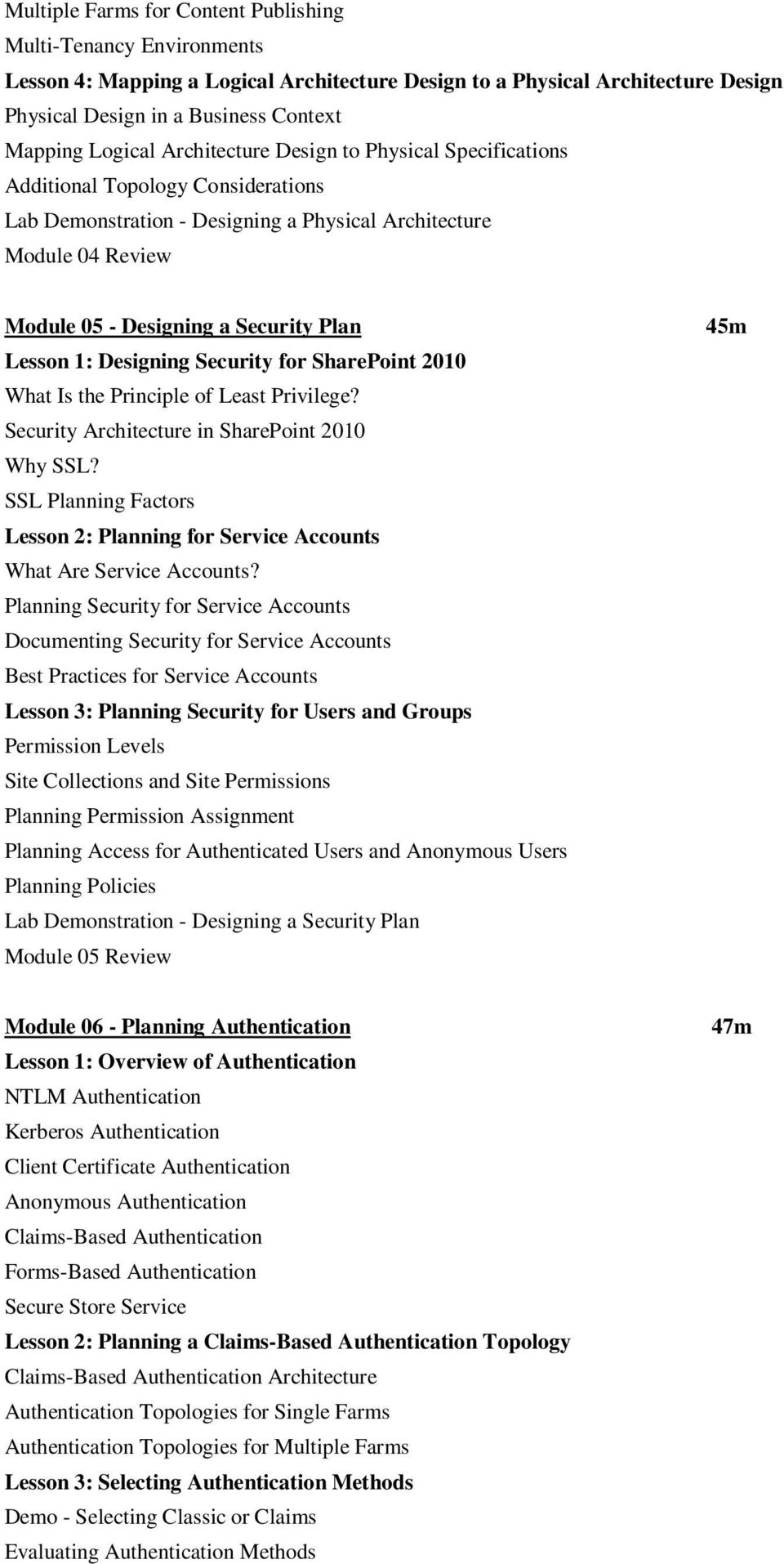 Lesson 1: Designing Security for SharePoint 2010 What Is the Principle of Least Privilege? Security Architecture in SharePoint 2010 Why SSL?