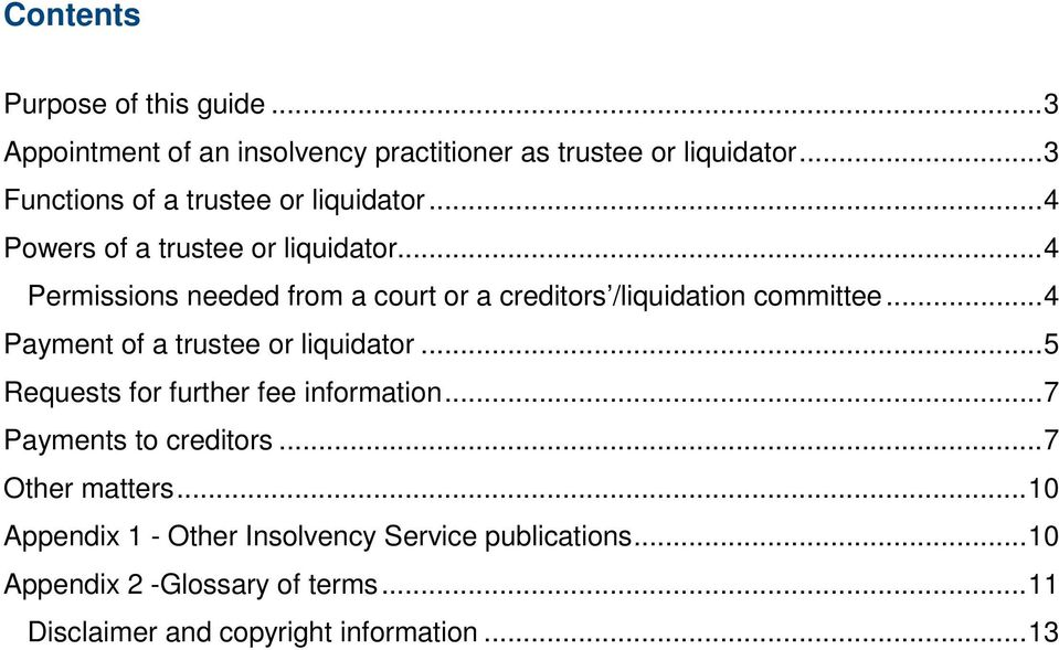 .. 4 Permissions needed from a court or a creditors /liquidation committee... 4 Payment of a trustee or liquidator.