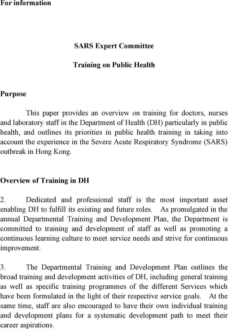 Overview of Training in DH 2. Dedicated and professional staff is the most important asset enabling DH to fulfill its existing and future roles.