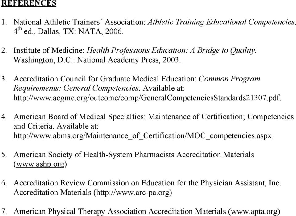 Accreditation Council for Graduate Medical Education: Common Program Requirements: General Competencies. Available at: http://www.acgme.org/outcome/comp/generalcompetenciesstandards21307.pdf. 4.
