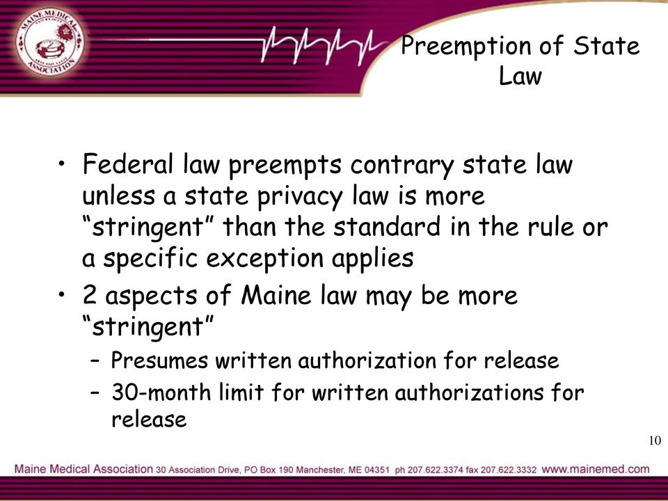 exception applies 2 aspects of Maine law may be more stringent Presumes