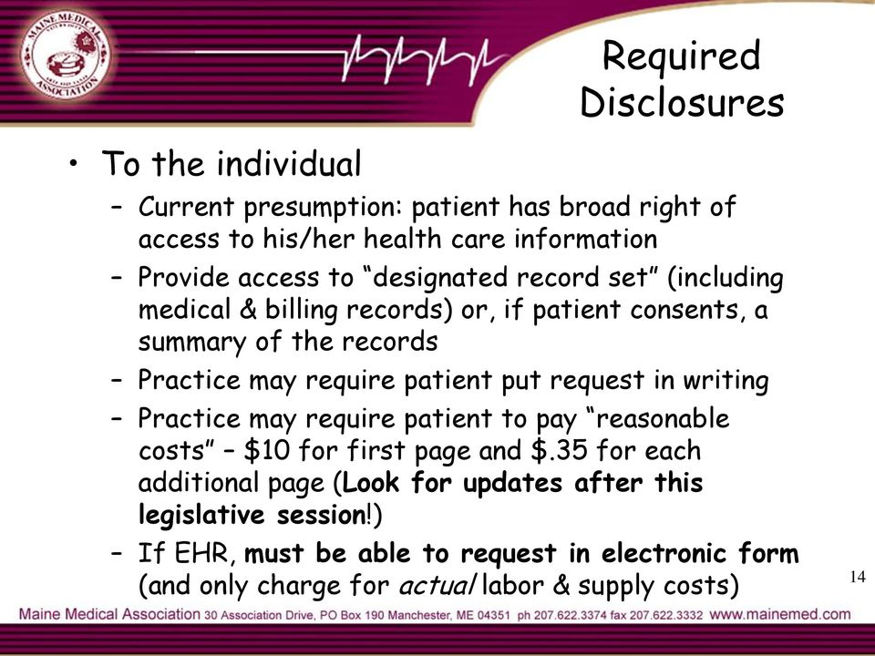 patient put request in writing Practice may require patient to pay reasonable costs $10 for first page and $.