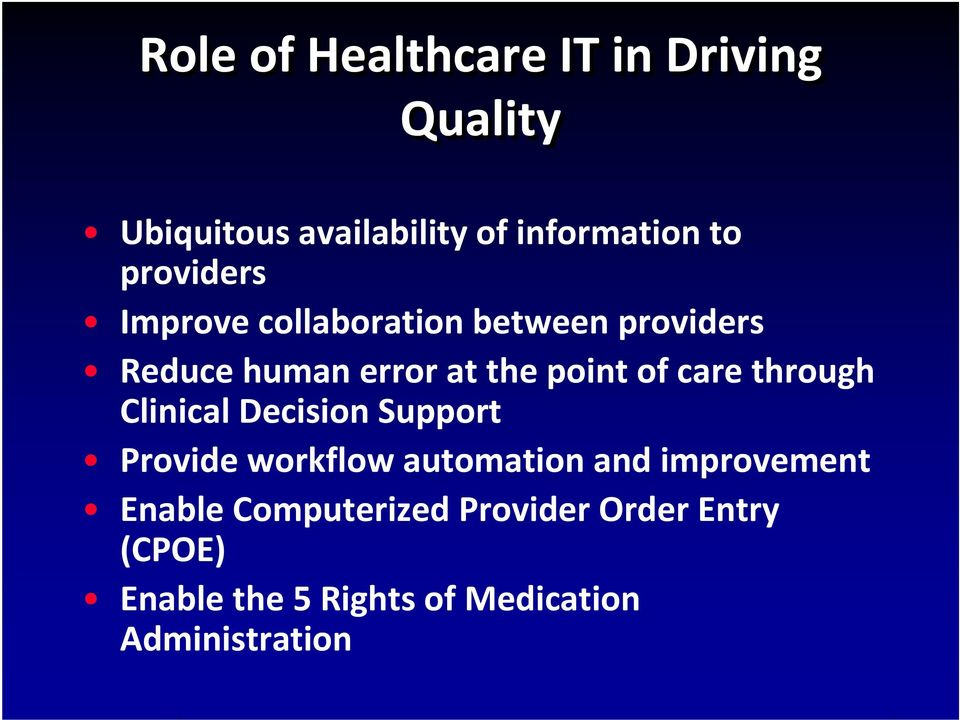 care through Clinical Decision Support Provide workflow automation and improvement