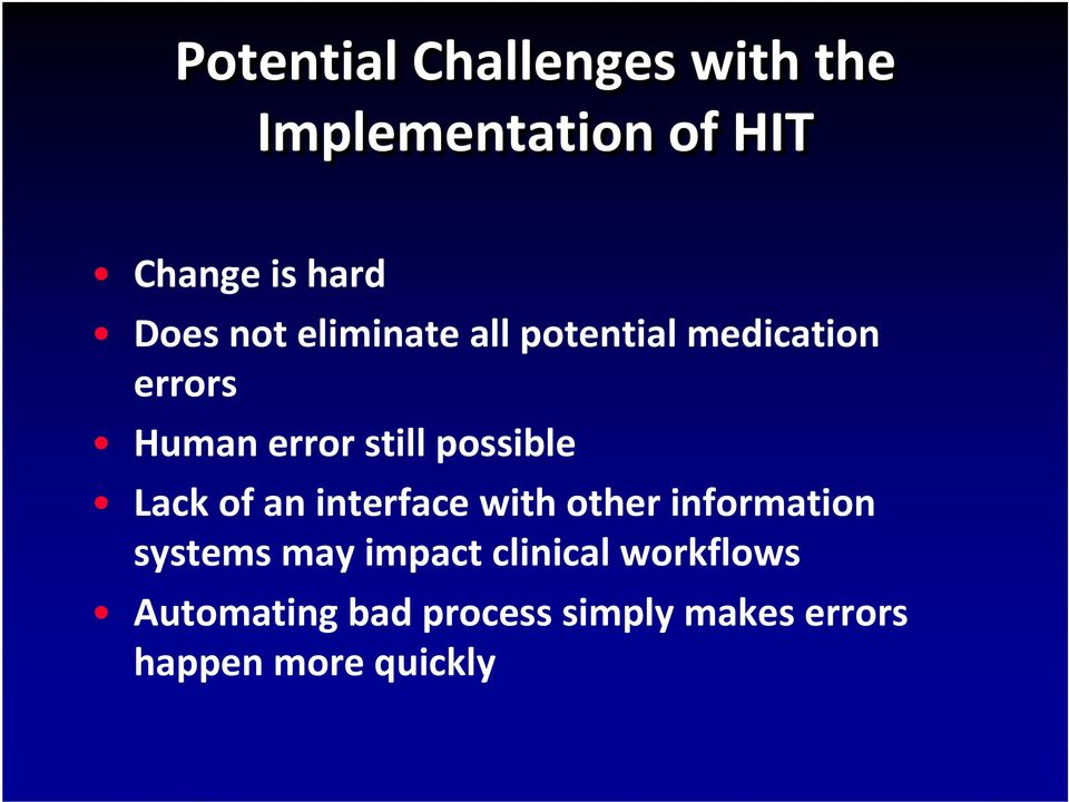Lack of an interface with other information systems may impact clinical