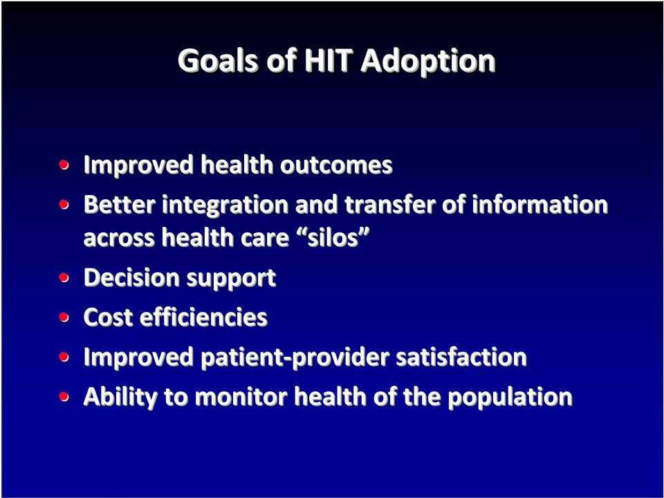 silos Decision support Cost efficiencies Improved patient
