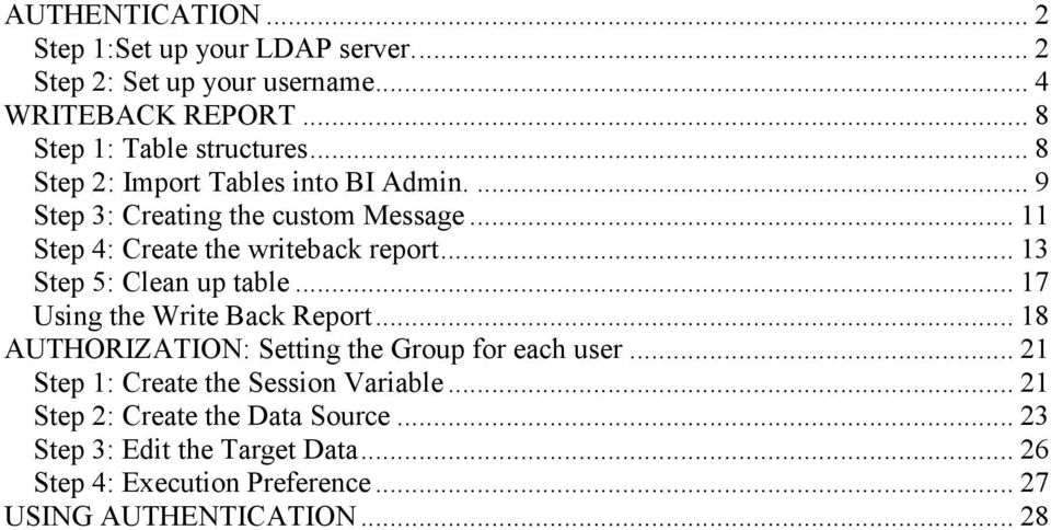 .. 13 Step 5: Clean up table... 17 Using the Write Back Report... 18 AUTHORIZATION: Setting the Group for each user.