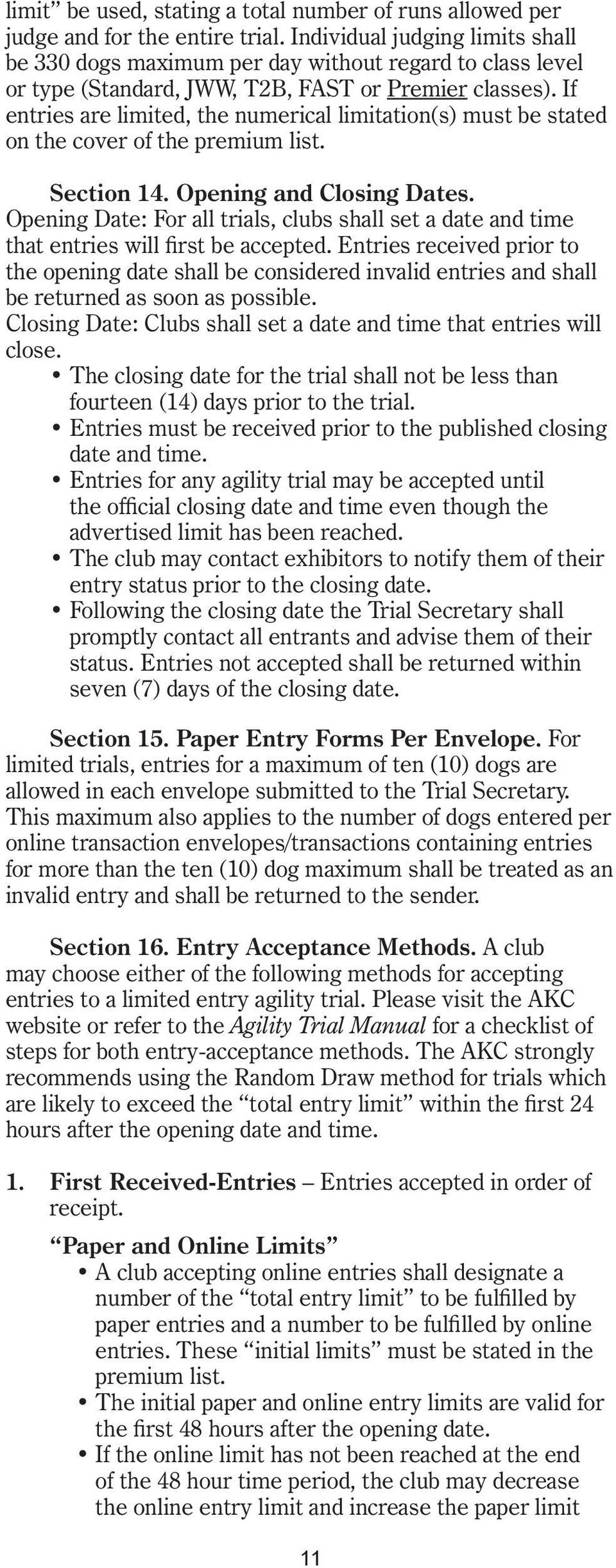 If entries are limited, the numerical limitation(s) must be stated on the cover of the premium list. Section 14. Opening and Closing Dates.