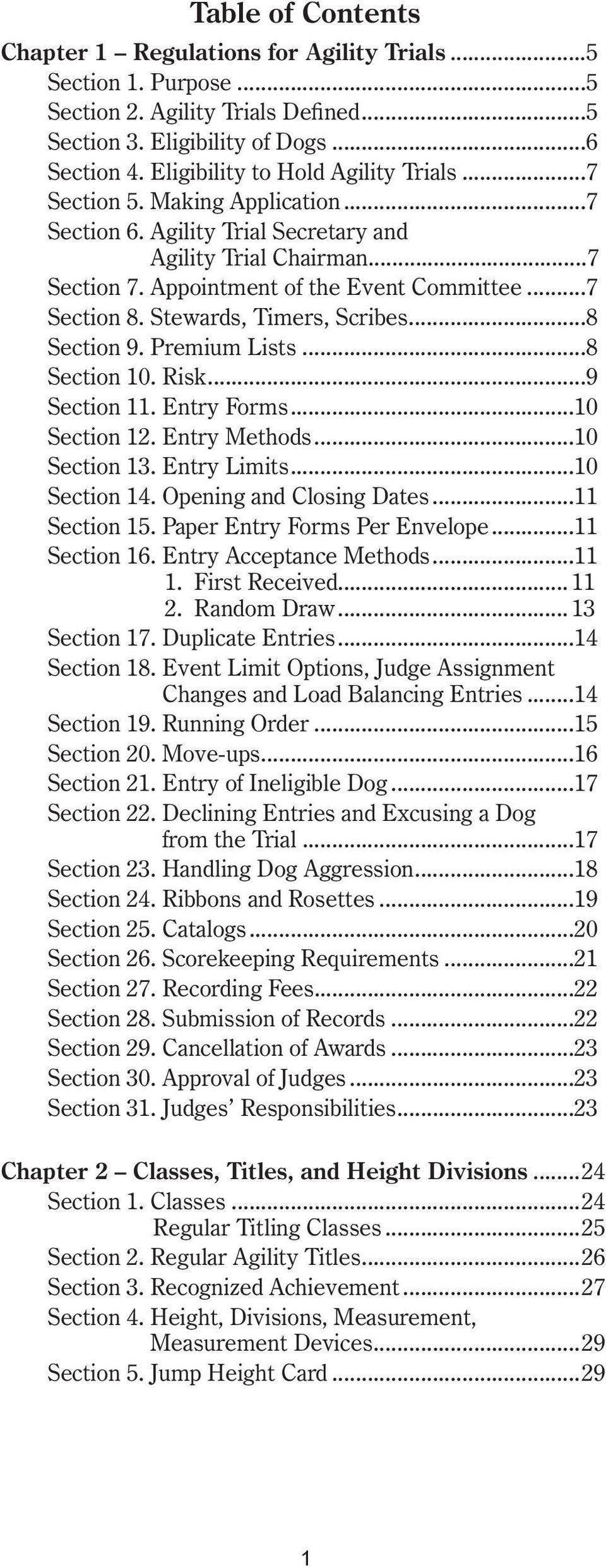 Stewards, Timers, Scribes...8 Section 9. Premium Lists...8 Section 10. Risk...9 Section 11. Entry Forms...10 Section 12. Entry Methods...10 Section 13. Entry Limits...10 Section 14.